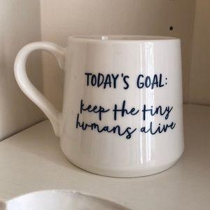 Mug today's goals: keep the tiny humans alive